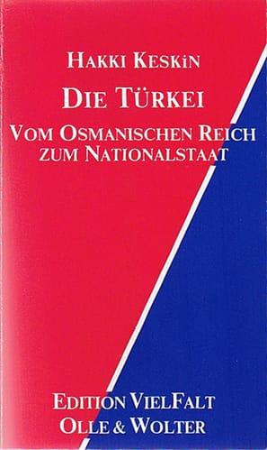 Die Türkei - Vom Osmanischen Reich zum Nationalstaat- Werdegang einer Unterentwicklung